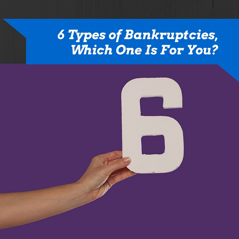 6 Types of Bankruptcies, Which One Is For You-