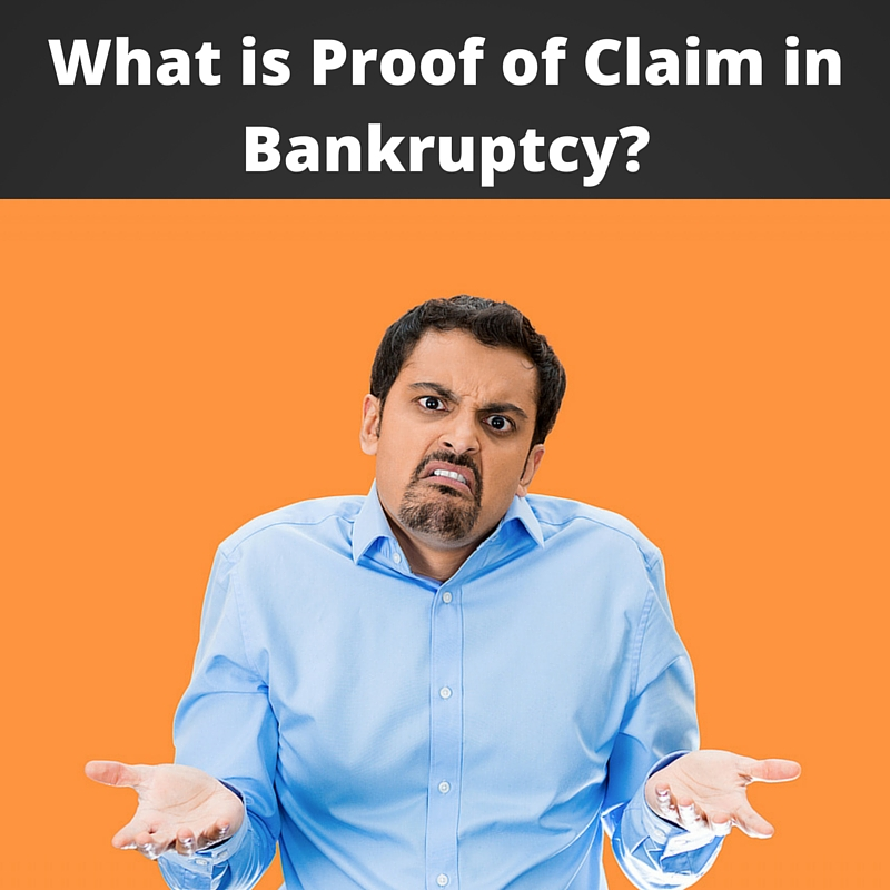 What is Proof of Claim in Bankruptcy?