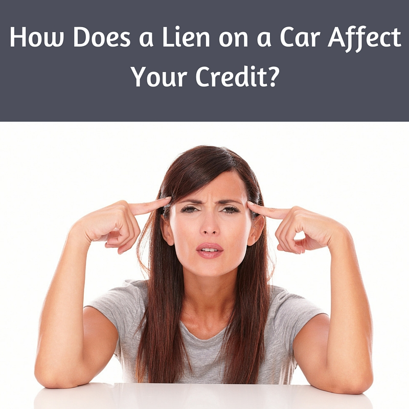 How Does a Lien on a Car Affect Your Credit