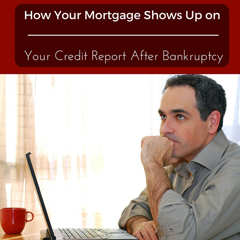 How Your Mortgage Shows Up on Your Credit Report After Bankruptcy