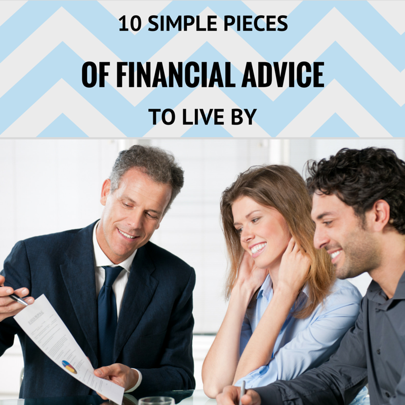 10 Simple Pieces of Financial Advice to Live By