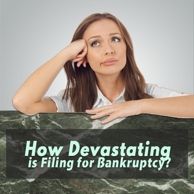 How Devastating is Filing for Bankruptcy