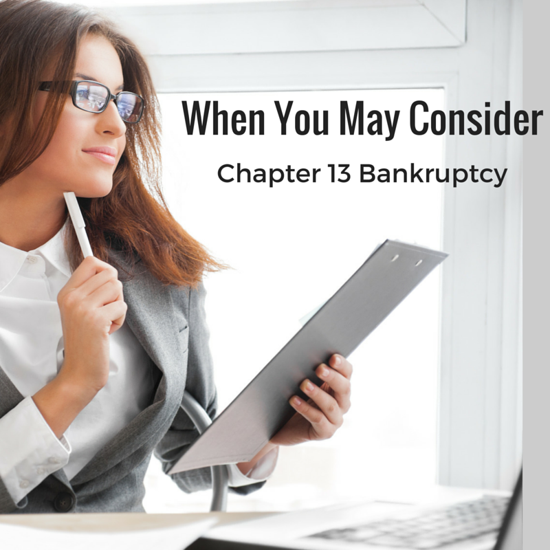 When You May Consider Chapter 13 Bankruptcy
