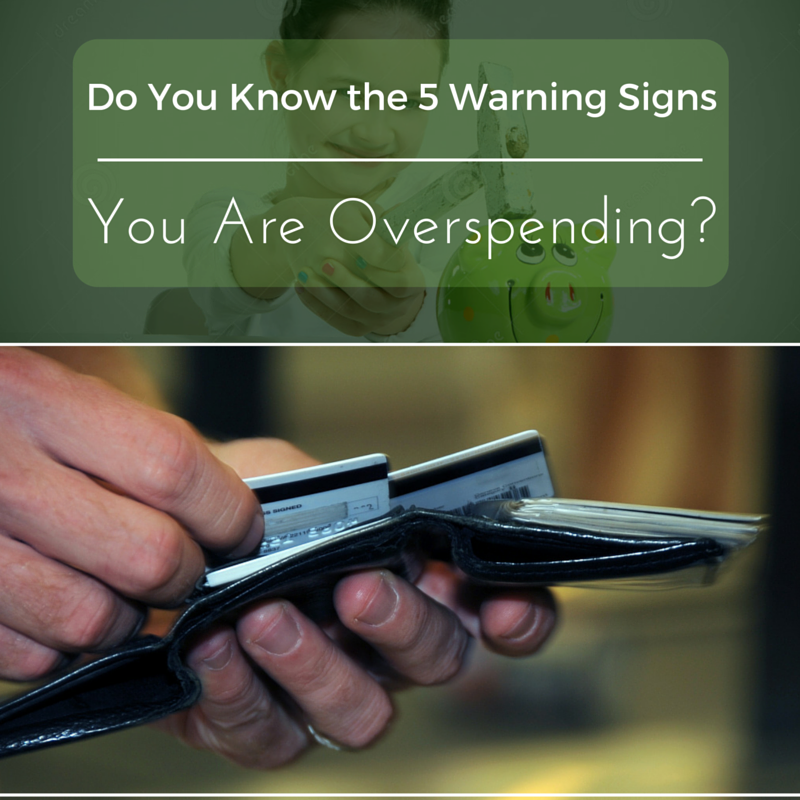 Do You Know the 5 Warning Signs You Are Overspending