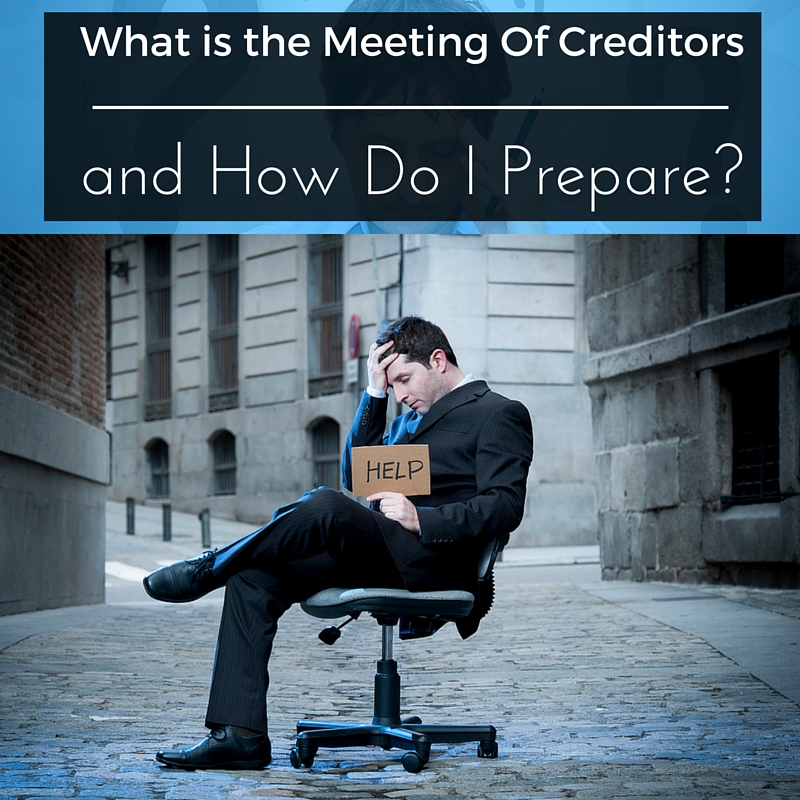 What is the Meeting Of Creditors and How Do I Prepare-